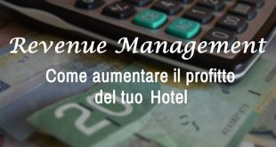 Revenue Management: Come aumentare il profitto del tuo Hotel